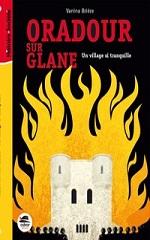 Oradour sur Glane: un village si tranquille