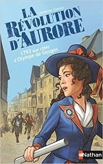 La Révolution d'Aurore : 1793 aux côtés d'Olympe de Gouges