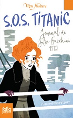 SOS Titanic : journal de Julia Facchini, 1912