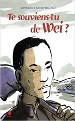 Te souviens-tu de Wei ? : l'histoire d'un travailleur chinois de la Grande Guerre